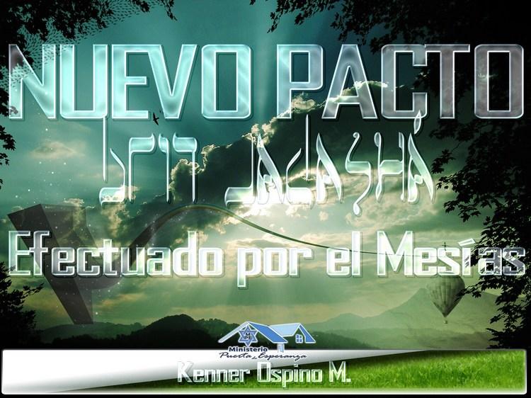 ¿Qué es la Nueva Alianza o Nuevo Pacto celebrado por el Mesías? por Kenner Ospino M.
