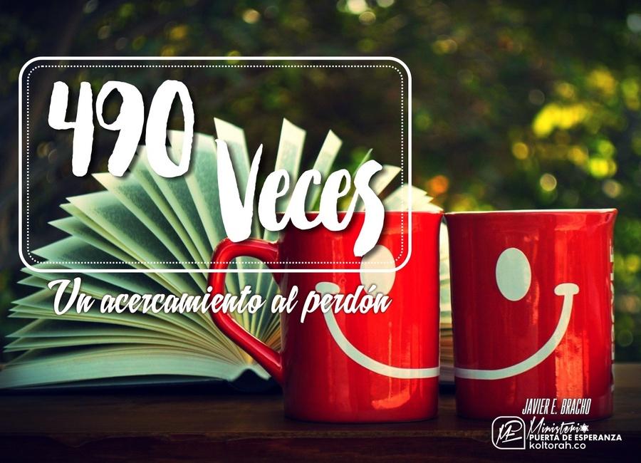 490 Veces (Un acercamiento al perdón) – Javier Bracho N.