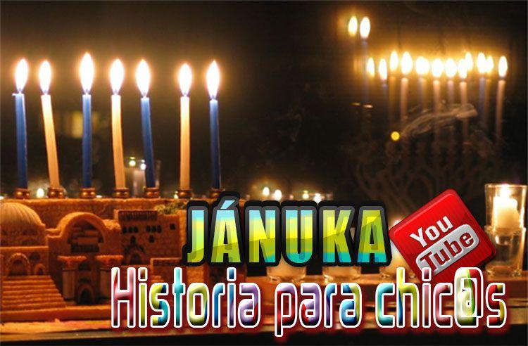 Jánuka, Historia para Chic@s