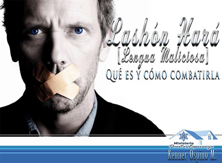 Lashón HaRá (La Lengua Maliciosa), qué es y cómo combatirla por Kenner Ospino M.