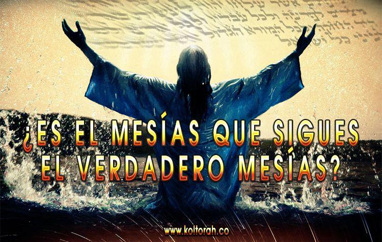 ¿Es el Mesías que sigues el verdadero Mesías?