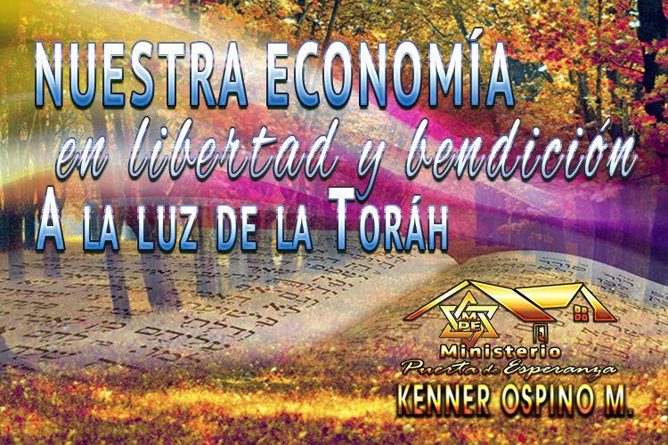 Nuestra economía en bendición y libertad a la luz de la Toráh por Kenner Ospino M.