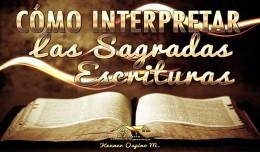 Cómo Interpretar las Sagradas Escrituras por Kenner Ospino M.