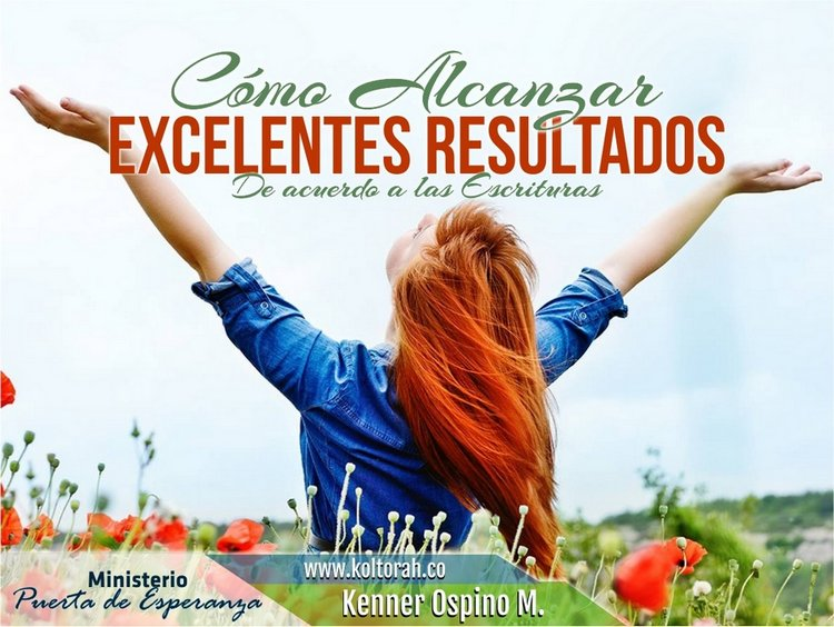 Cómo alcanzar excelentes resultados – Kenner Ospino M.