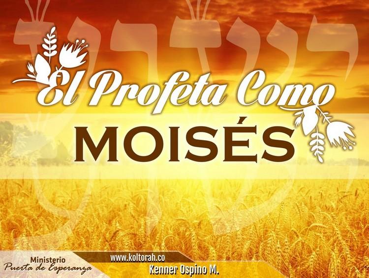 El profeta como Moisés  – Kenner Ospino M.