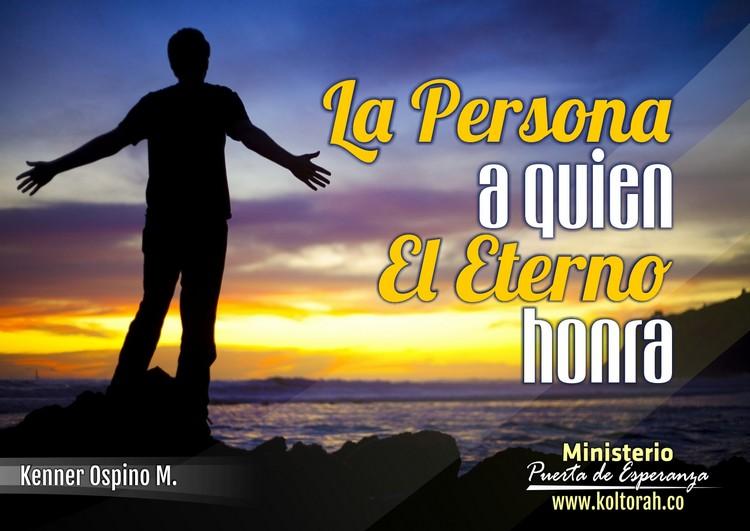 La Persona A Quien El Eterno Honra – Kenner Ospino M.