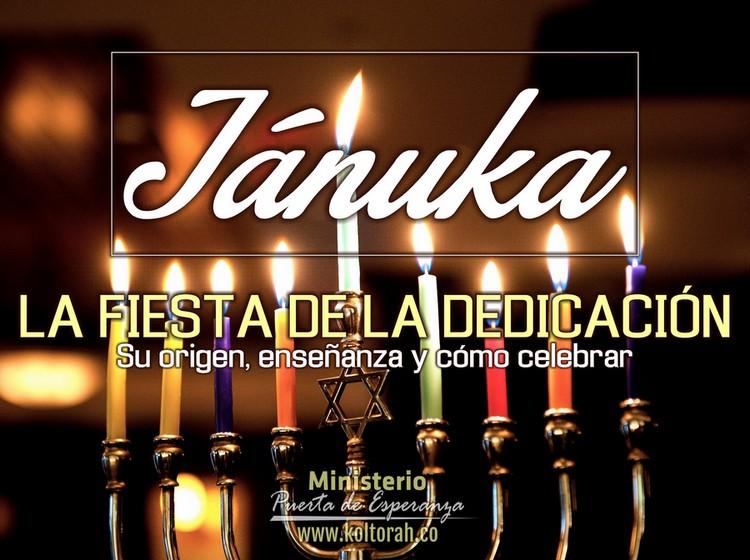 Jánuka, la Fiesta de la Dedicación (Su origen, enseñanza y cómo celebrar) – Kenner Ospino M.