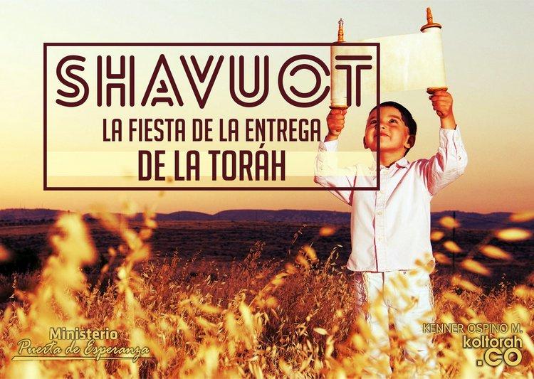 Shavuot (La Fiesta de la entrega de la Toráh)