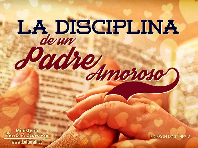 La Disciplina De Un Padre Amoroso – Edisson Martinez V.