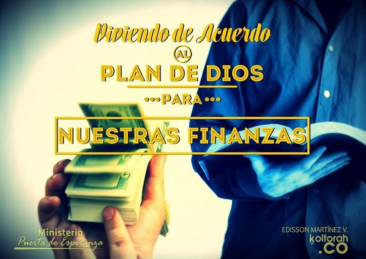 Viviendo de acuerdo al plan de Dios para nuestras finanzas – Edisson Martinez V.