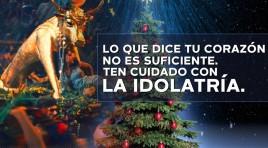 Lo que dice tu corazón no es suficiente, ten cuidado con la idolatría