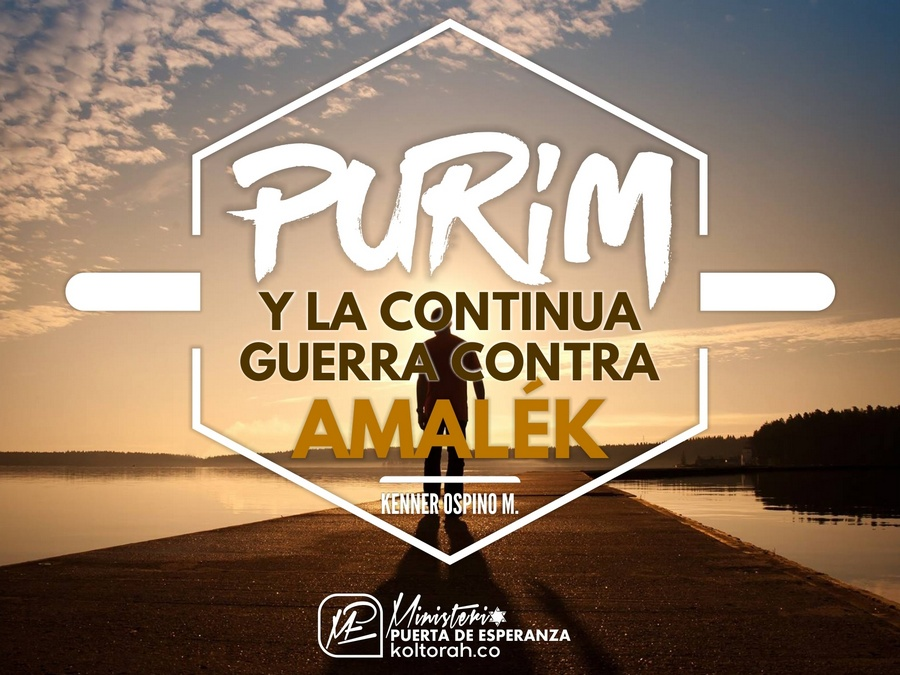 Purim y La continua guerra contra Amalék – Kenner Ospino M.