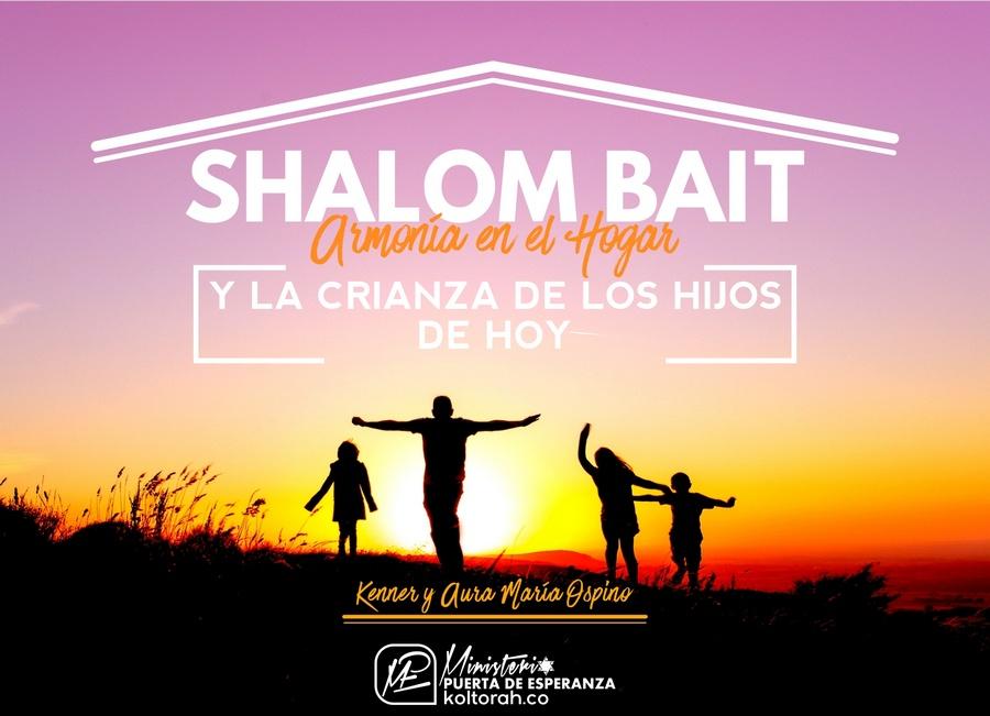Shalom Bait y la crianza de los hijos de hoy – Kenner Ospino M.