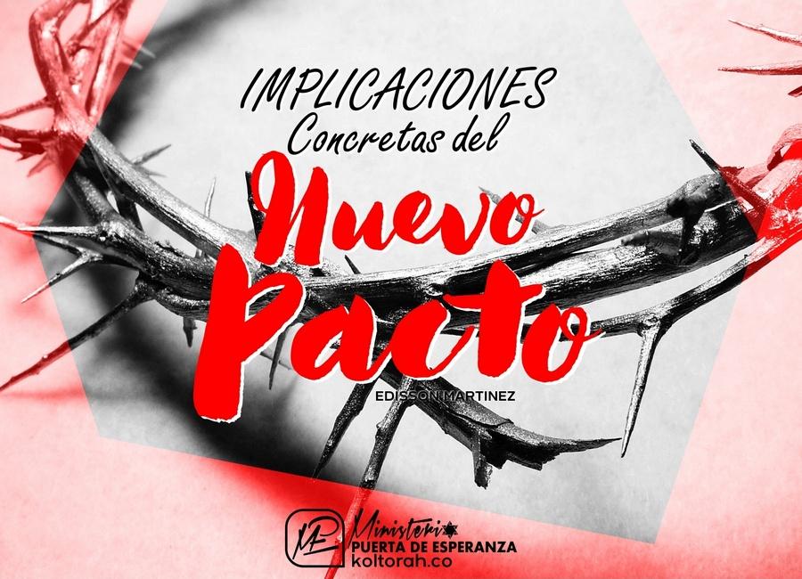 Implicaciones concretas del nuevo pacto – Edisson Martinez V.