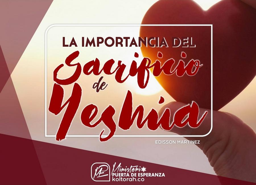 La Importancia del Sacrificio de Yeshúa – Edisson Martinez V.