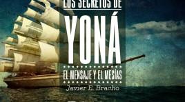 Los Secretos de Yoná (El mensaje y el Mesías) – Javier E. Bracho
