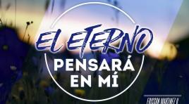 El Eterno pensará en mí – Edisson Martínez