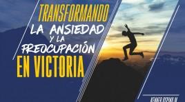 Transformando la ansiedad y la preocupación en Victoria – Kenner Ospino M.