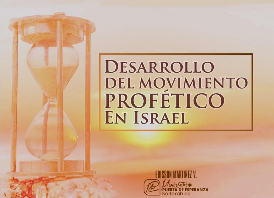 Desarrollo del movimiento profético en Israel – Edisson Martinez V.