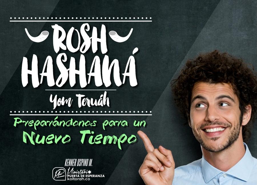 Rosh Hashaná (Yom Terúah) – Preparándonos para un nuevo tiempo – Kenner Ospino M