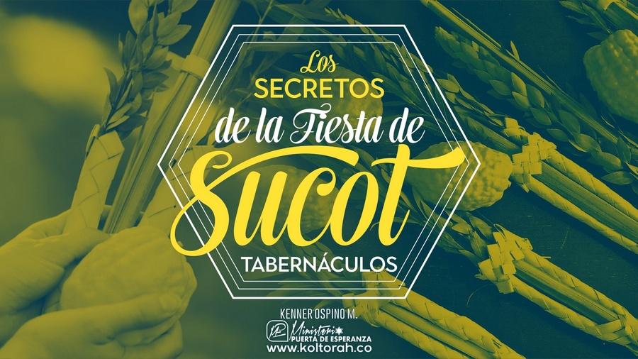 Los Secretos de Sucot (La Fiesta de los Tabernáculos) | Kenner Ospino M. |