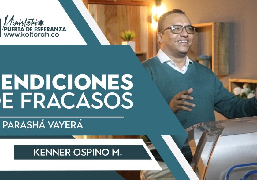 Bendiciones de fracasos (Parashá VaYerá) | Kenner Ospino M. |