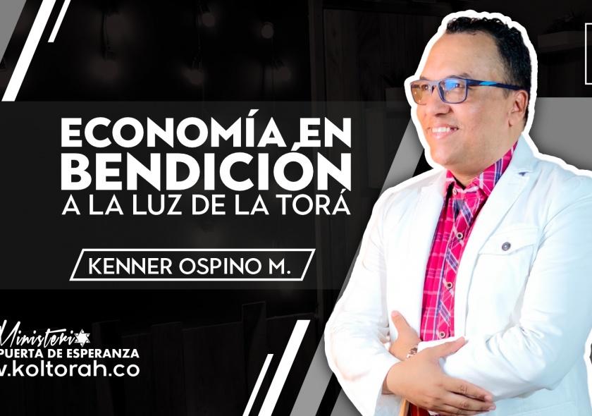 Economía en bendición a la luz de la Torá | Kenner Ospino M. |