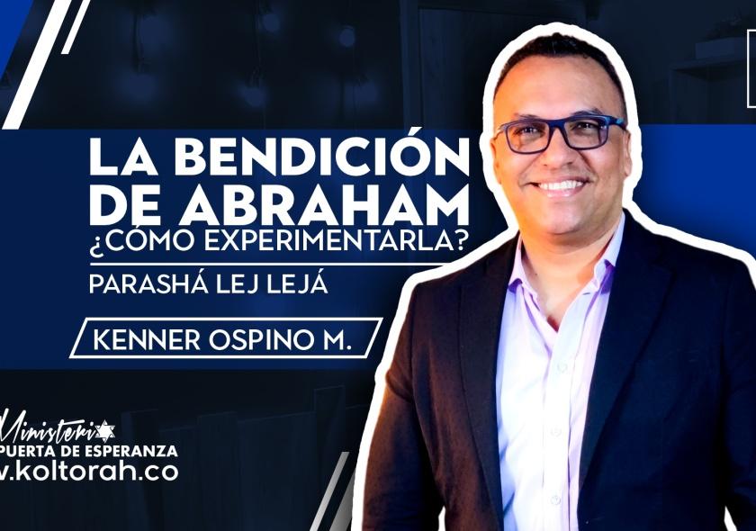 S3 | La bendición de Abraham ¿cómo experimentarla? (P. Lej Lejá) | Kenner Ospino M. |