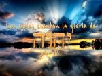 Los Cielos Cuentan la gloria de YHWH